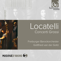 Freiburger Barockorchester and Gottfried von der Goltz - Locatelli:Concerti Grossi
