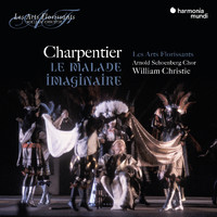 Les Arts Florissants and William Christie - Charpentier: Le Malade imaginaire