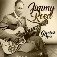 Jimmy Reed - Jimmy Reed, Greatest Hits