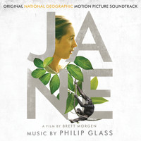 Philip Glass - Jane (Original National Geographic Motion Picture Soundtrack)