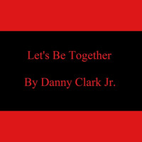 Danny - Let's Be Together