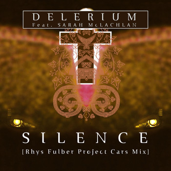Delerium - Silence (feat. Sarah McLachlan) [Rhys Fulber Project Cars Mix]