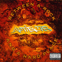 Artifacts - Between A Rock And A Hard Place (Explicit)