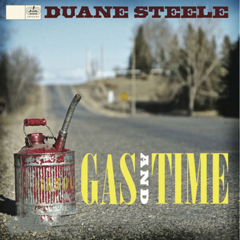 Duane Steele - Gas and Time
