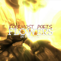 Foremost Poets - Flowers In The Attic