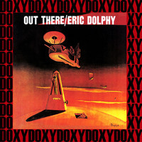 Eric Dolphy - Out There (Hd Remastered, RVG Edition, Doxy Collection)