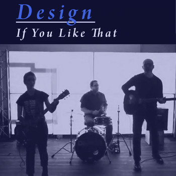 Design - If You Like That