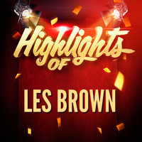 Les Brown - Highlights of Les Brown