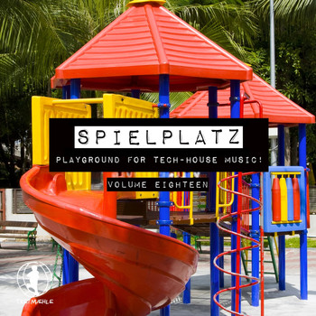 Various Artists - Spielplatz, Vol. 18 - Playground for Tech-House Music