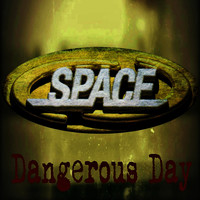 Space - Dangerous Day