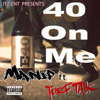 Turf Talk - 40 on Me (feat. Turf Talk)