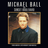 Andrew Lloyd Webber - Michael Ball Sings Sunset Boulevard