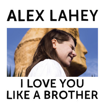 Alex Lahey - I Love You Like a Brother
