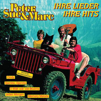 Peter, Sue & Marc - Ihre Lieder, ihre Hits (Deutsche Originalversionen / Remastered)