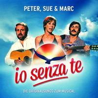 Peter, Sue & Marc - Io Senza Te (Die Originalsongs zum Musical / Remastered)