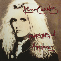 Kim Carnes - Barking At Airplanes (Bonus Tracks)