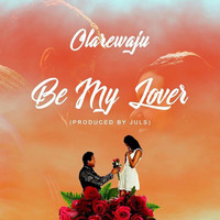 Olanrewaju - Be My Lover