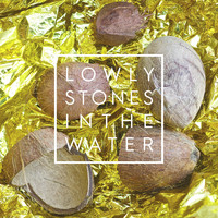 Lowly - Stones in the Water