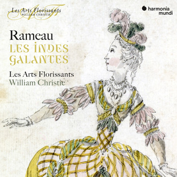 Les Arts Florissants and William Christie - Rameau: Les Indes galantes