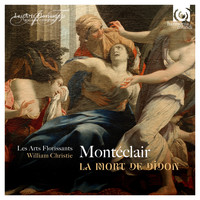 Les Arts Florissants and William Christie - Montéclair: La Mort de Didon - Cantates