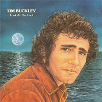 Tim Buckley - Look at the Fool (Remastered)