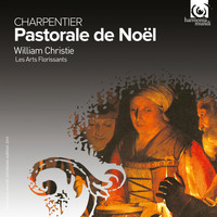 Les Arts Florissants and William Christie - Charpentier: Pastorale de Noël