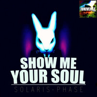 Solaris Phase - Show Me Your Soul (Explicit)