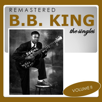 B. B. King - The Singles, Vol. 2 (Remastered)