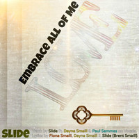Slide - Embrace All of Me (feat. Dayna Smaill & Paul Sammes)