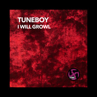 Tuneboy - I Will Growl