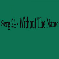 Serg 24 - Without the Name