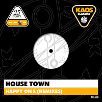 Housetown - Happy on E (Remixes)
