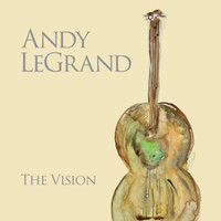 Andy LeGrand - The Vision