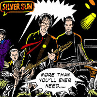 Silver Sun - More Than You'll Ever Need