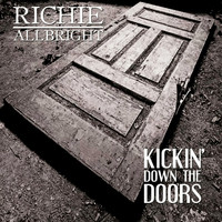 Richie Allbright - Kickin' Down the Doors