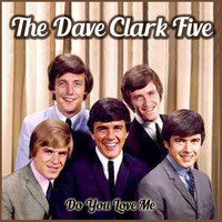 The Dave Clark Five - Do You Love Me