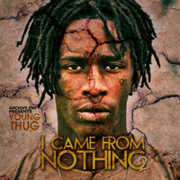 Young Thug - I Came from Nothing 2