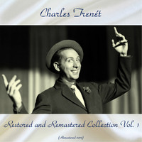 Charles Trenet - Charles trenét restored and remastered collection vol. 1 (Remastered 2017)