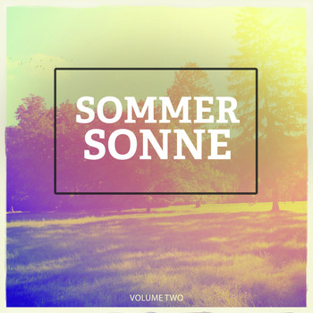 Various Artists - Sommer Sonne, Vol. 2 (Selection Of Modern Summer Deep House)