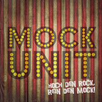 Mock Unit - Hoch den Rock, rein den Mock!