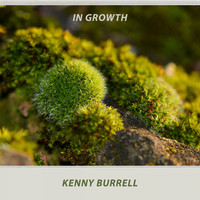 Kenny Burrell - In Growth