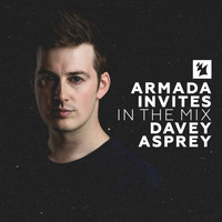 Davey Asprey - Armada Invites (In The Mix): Davey Asprey