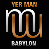 Yer Man - Babylon (Radio Edit)