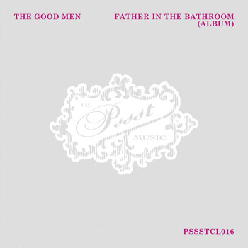 The Good Men - Father In The Bathroom