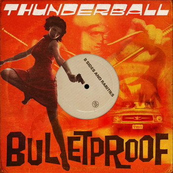 Thunderball - Bulletproof: B-Sides and Rarities