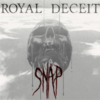 Royal Deceit - Snap