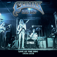 Climax Blues Band - Live at the BBC 1970-1978