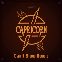 Capricorn - Can't Slow Down