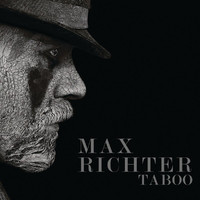 Max Richter - Taboo (Music From The Original TV Series)
