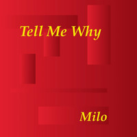 Milo - Tell Me Why